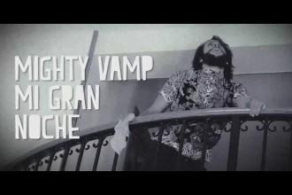 MIGHTY VAMP – MI GRAN NOCHE