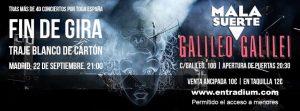 MALA SUERTE @ Galileo Galilei | Madrid | Comunidad de Madrid | Spain
