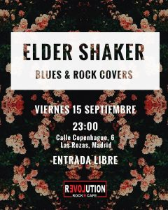 ELDER SHAKER @ Revolution Rock Café | Las Rozas | Comunidad de Madrid | Spain