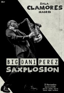 SAXPLOSION @ Sala Clamores | Madrid | Comunidad de Madrid | Spain