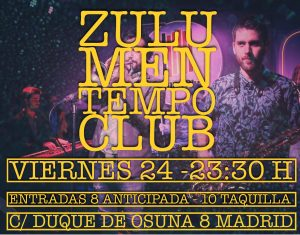 ZULU MEN @ Tempo Club | Madrid | Comunidad de Madrid | Spain