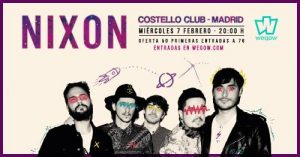 NIXON @ Costello Club | Madrid | Comunidad de Madrid | Spain