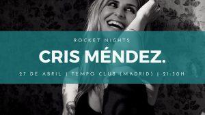 CRIS MENDEZ @ Tempo Club | Madrid | Comunidad de Madrid | Spain