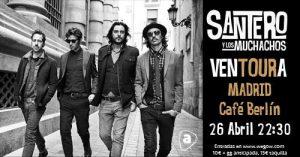 SANTERO Y LOS MUCHACHOS @ Café Berlín | Madrid | Comunidad de Madrid | Spain