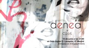 DENEA + CLOT @ Juglar | Madrid | Comunidad de Madrid | Spain