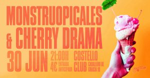 MONSTRUOPICALES + CHERRY DRAMA @ Costello Club | Madrid | Comunidad de Madrid | Spain