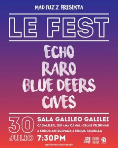 LE FEST: ECHO + RARO + BLUE DEERS + CIVES @ Galileo Galilei | Madrid | Comunidad de Madrid | Spain