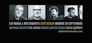 LEO MINAX & MISTOQUENTE @ Café Berlín