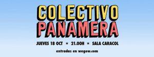 COLECTIVO PANAMERA @ SALA CARACOL MADRID