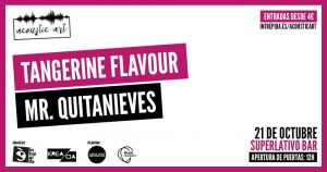 TANGERINE FLAVOUR Y MR QUITANIEVES @ Superlativo Bar
